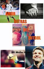 El Amor Detrás Del Fútbol (Thomas Müller Y Tu) by a_ozil