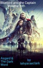 Asgard & The Dark World *Bluebird And The Captain Volume 2* by tehyaraeclark