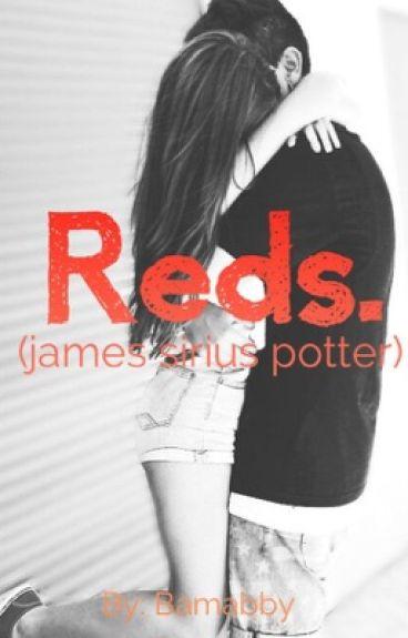 Reds. (James Sirius Potter)