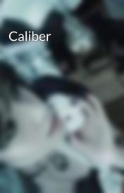 Caliber by ClockworkMidnight