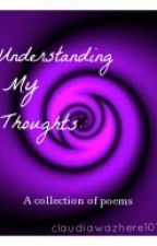 Understanding My Thoughts by claudiawazhere101
