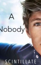 A nobody (One Direction, Niall Horan ) ***discontinued by Scintilllate