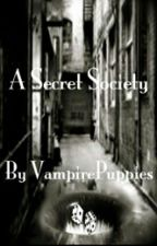 (OLD) A Secret Society by VampirePuppies