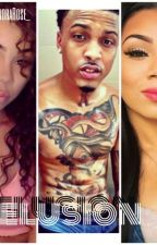 Delusion (A August Alsina Story) Book2 by KendraRose_