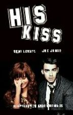 His Kiss - Novela Jemi - Español - TERMINADA by AnahyBriones