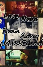 Love Neva Been Easy {sequel to For the fame} by Missbhadd