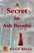 A Secret in Ash Brooke by DutchRhudy