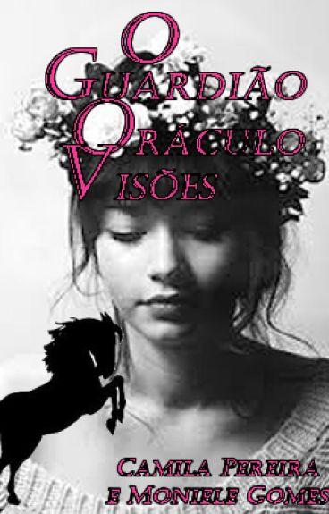 O Guardião do Oráculo de Visões by Moniele