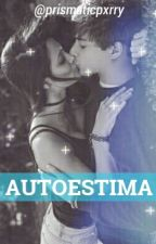 """Autoestima"" (Orian) TERMINADA✔ by prismaticpxrry"