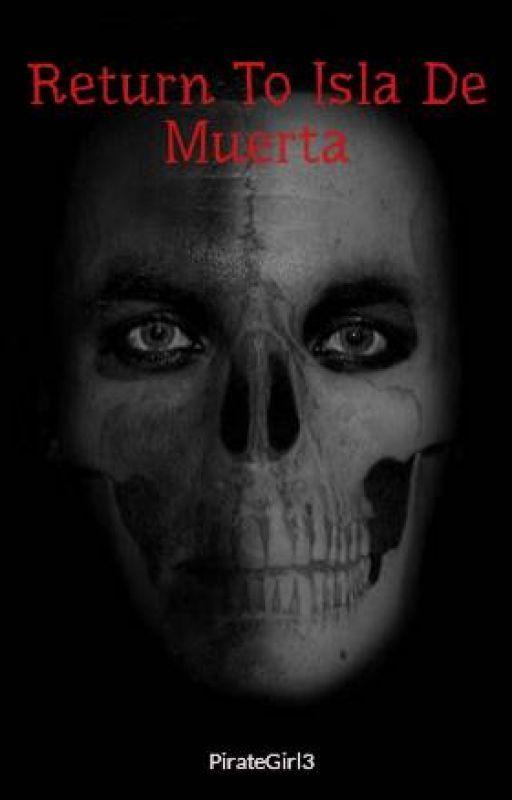 Return To Isla de Muerta by PirateGirl3