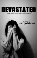 Devastated by curlychimes