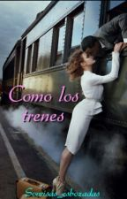 Como los trenes © by Sweetie_madness
