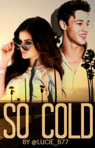 So Cold [Magcon] - Tome I