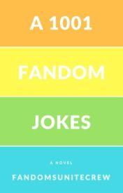 1001 fandom jokes by fandomsunitecrew