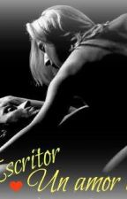 El Escritor, Un amor eterno. by dAniibEp