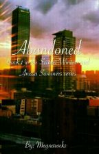 Abandoned: Book 1 in the Scarlet Winters and Anissa Sommer Series by megnarocks