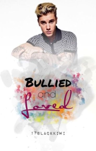 Bullied and loved (A Justin Bieber love story)