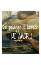 Que privilegio es llamarte ¡ MI AMOR ! { Gemeliers } by SGemelier