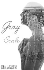 Grayscale by coral_augustine
