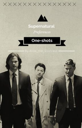 Supernatural One-shots by Alice_the_Doctress