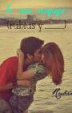 Te amo muyaya (Rubius y tu hot :3) by criaturita_diaz777