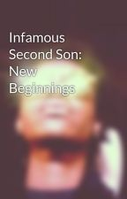 Infamous Second Son: New Beginnings by MarissaParker863