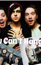 If You Can't Hang (SWS,PTV, and BMTH Fan Fic) by Honey_Senpai13