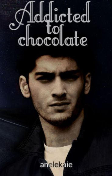 Addicted to chocolate. | z.m.