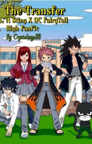 The Transfer (A Sting Eucliffe x OC Fairy Tail High FanFic)