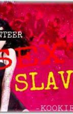 Our Volunteer Sex Slave (BTS Fanfic) by kookieaddict