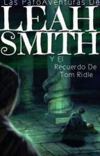 Leah Smith Y El Recuerdo De Tom Ridle by alondralunapotter33