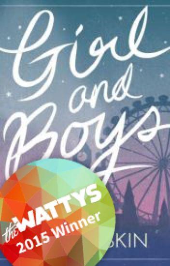 Girl and Boys (#Wattys2015 Winner - New Adult Romance)