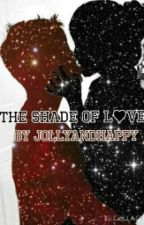 The Shade Of Love (BWWM) by jollyandhappy