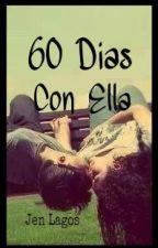 60 Dias Con Ella by jengrey