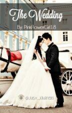 THE  WEDDING by PinkFlowerGirl18