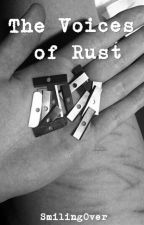 The Voices of Rust by Smilingover