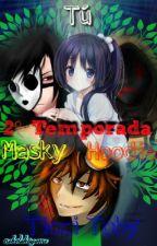 Masky, Hoodie, Ticcy Toby y Tu (2° temporada) by nekotakugame