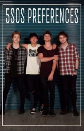 5sos Preferences - he sees you after you break up - Wattpad