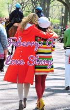 Faberry: A Love Story by sparklenat24