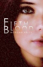 FifthBlood by morganator9