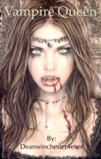 Vampire Queen by Deanwinchester4ever