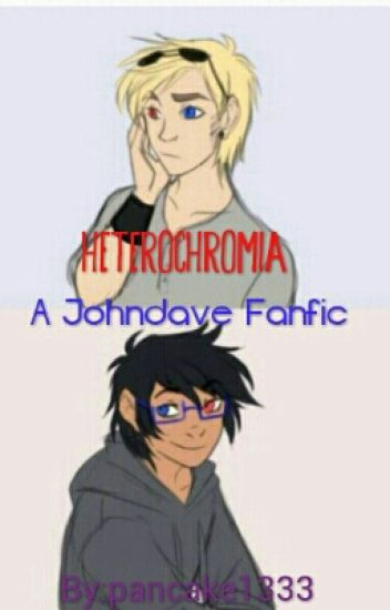 Heterochromia (A Johndave fanfic)