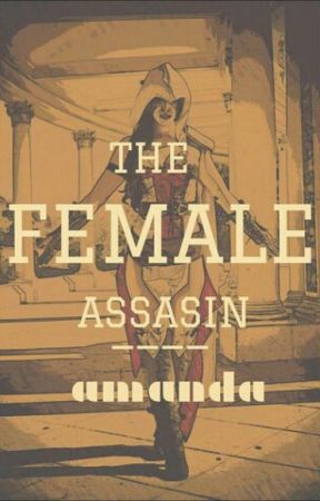The Female Assassin by amandaxxxxx