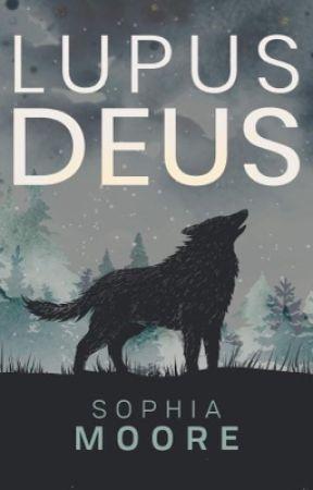 Lupus Deus (NOT EDITED!) by xxSkemoxx183
