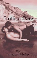 Truth or Dare by magconjbbabe