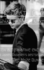 The Death Cure: What Happens Next? by DieHeartFangirl