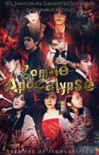 Zombie Apocalypse (KPOP FanFic)  by Bts_JiminsWaifu