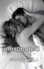 Unexpected (A Sammy Wilk Fanfic by highlinsky