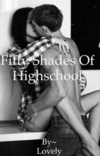 Fifty Shades Of Highschool by the_love_story
