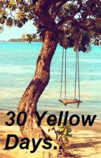 30 Yellow Days!! by pendragonwinchester